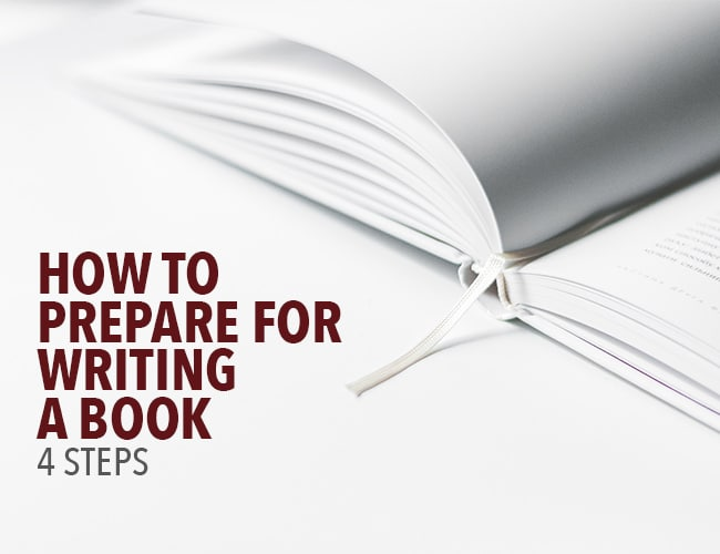 How to Prepare for Writing a Book: 4 Steps
