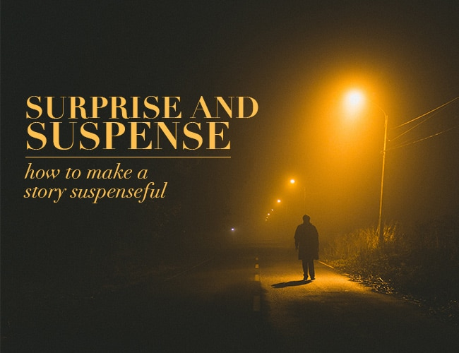 Surprise and Suspense: How to Make a Story Suspenseful