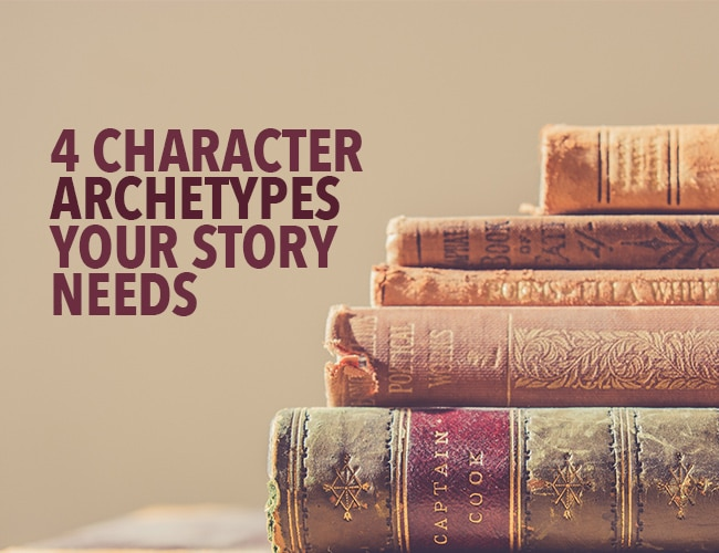 4 Character Archetypes Your Story Needs