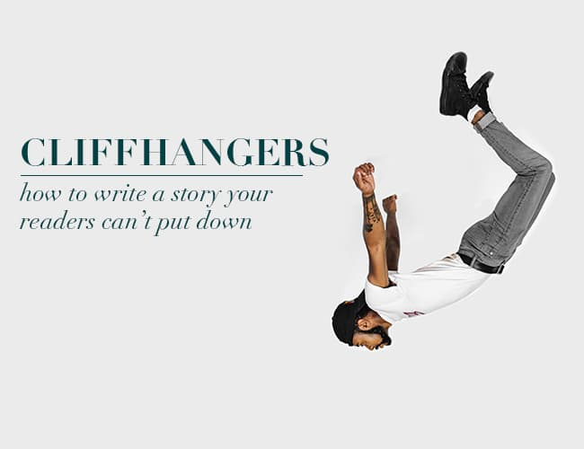 Cliffhangers: How to Write a Story Your Readers Can't Put Down