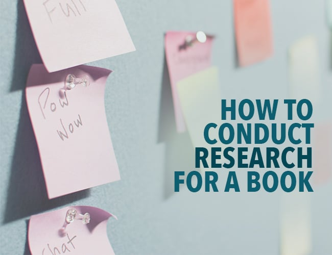 How to Conduct Research for a Book