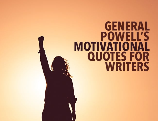 General Powell's Motivational Quotes for Writers During the Holidays