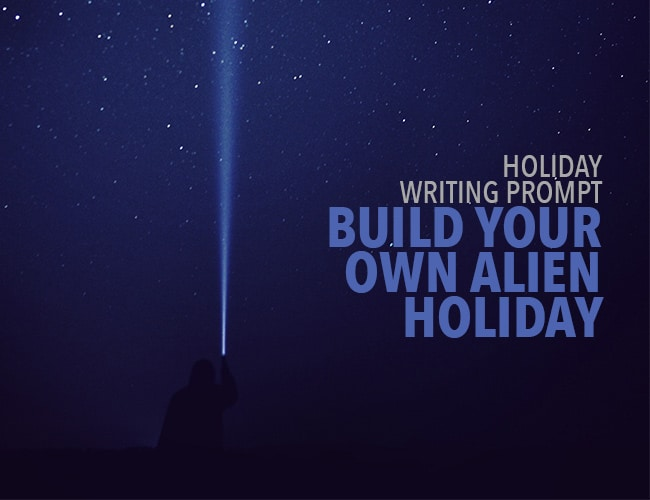 Holiday Writing Prompt: Build Your Own Alien Holiday