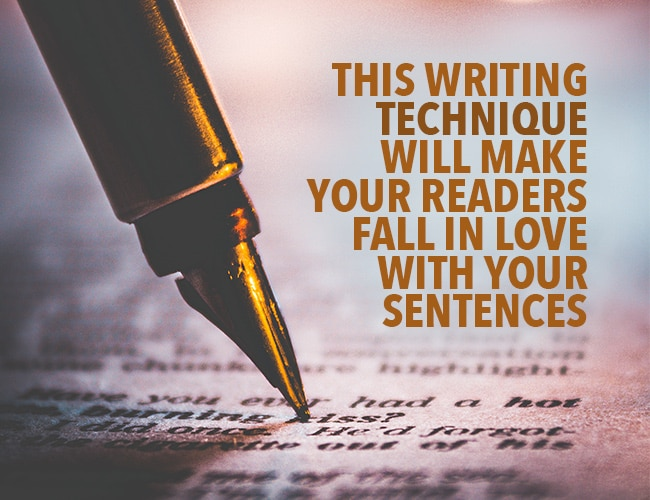 This Writing Technique Will Make Your Readers Fall in Love With Your Sentences
