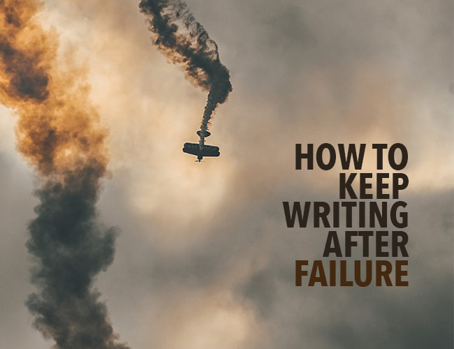 How to Keep Writing After Failure