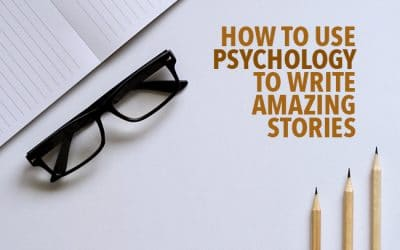 Psychology and Writing: How to Use Psychology to Write Amazing Stories