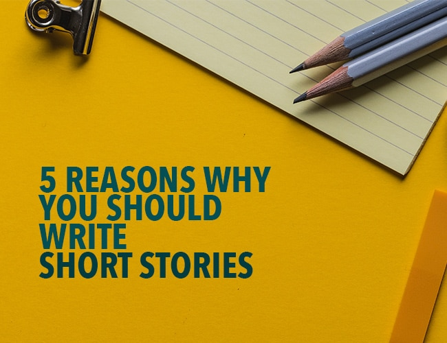 5 Reasons Why You Should Write Short Stories