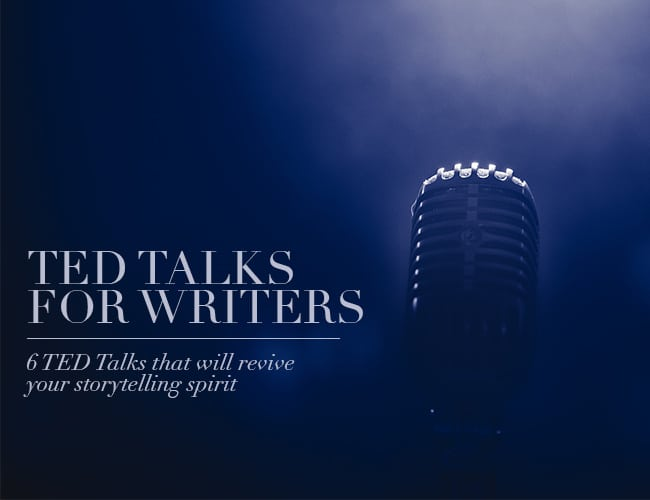 TED Talks for Writers: 6 TED Talks That Will Revive Your Storytelling Spirit