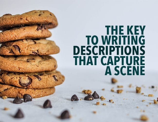 The Key to Writing Descriptions That Capture a Scene