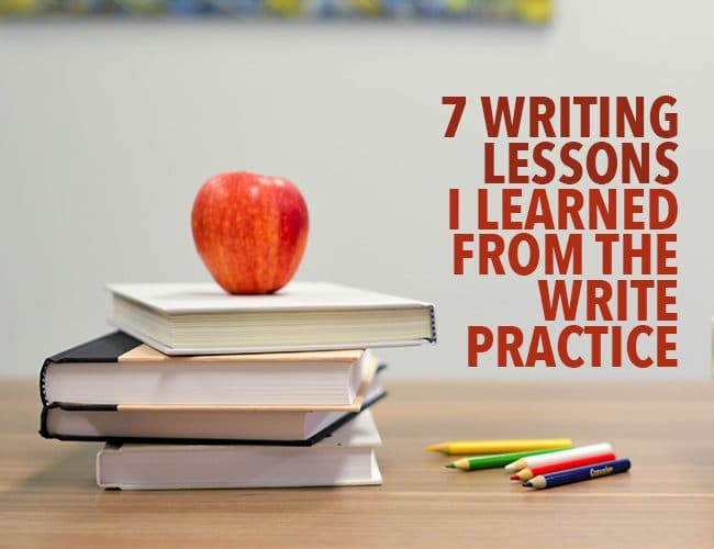7 Writing Lessons I Learned From The Write Practice