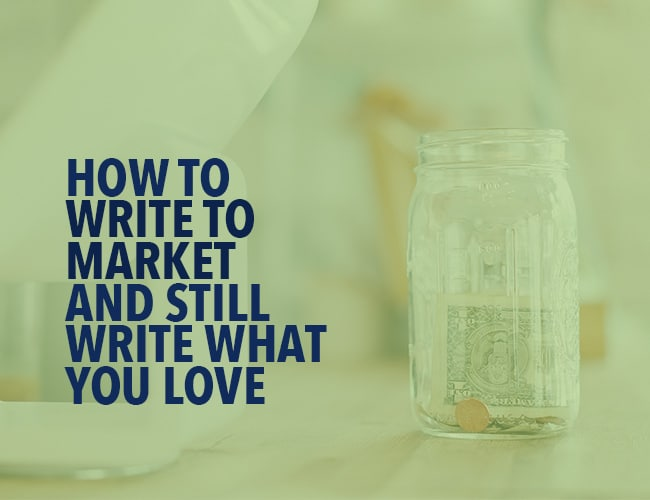 How to Write to Market and Still Write What You Love