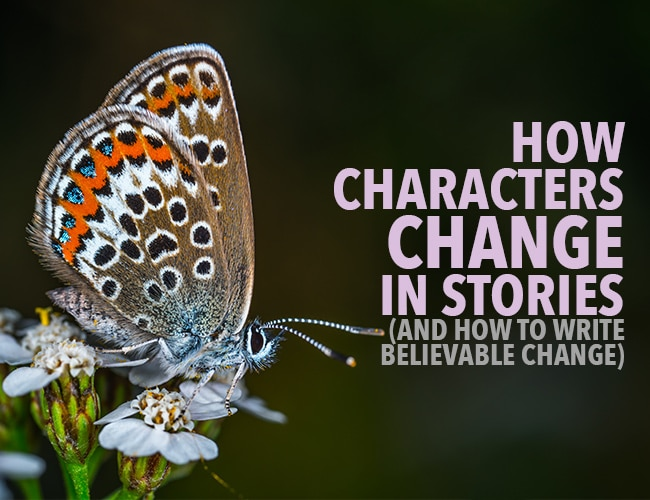 How Characters Change in Stories (And How to Write Believable Change)