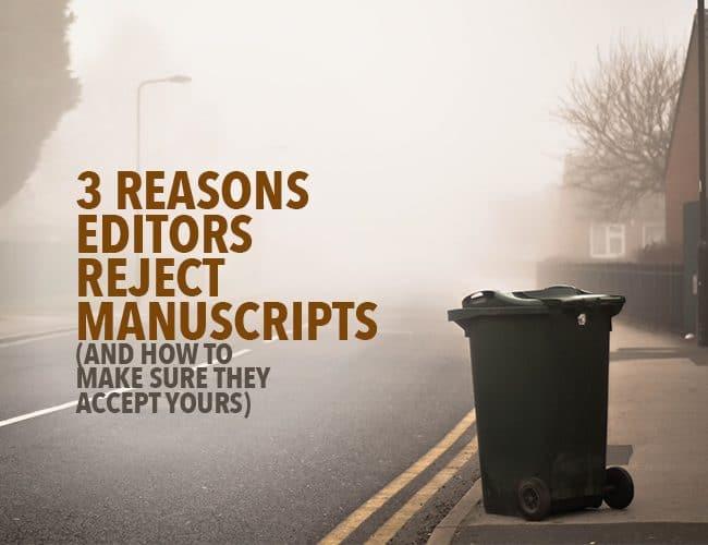 Rejected Book: 3 Reasons Editors Reject Manuscripts