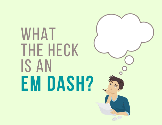 What the Heck is an Em Dash?