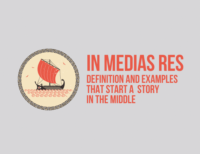 In Medias Res: Definition and Examples That Start a Story in the Middle