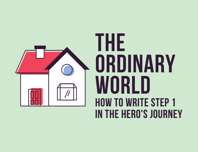 The Ordinary World: The First Step in the Hero's Journey