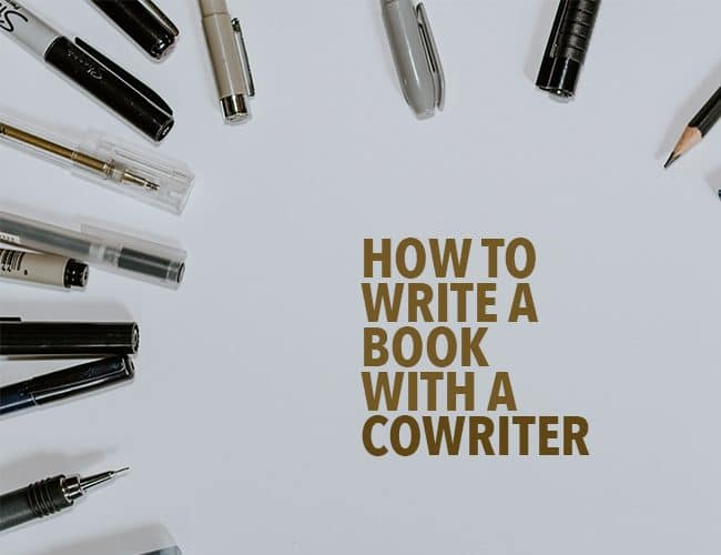How to Write a Book with a Cowriter (And Still Get Along With Them)