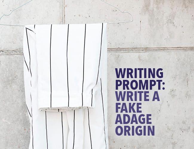 Writing Prompt: Write a Fake Adage Origin