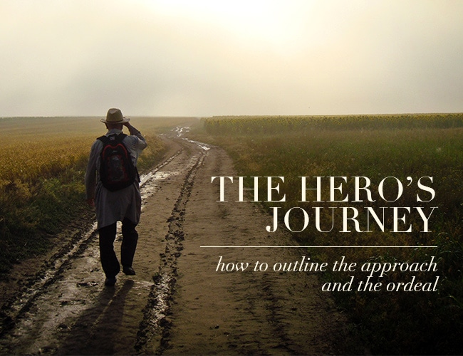 The Hero's Journey: How to Outline the Approach and the Ordeal