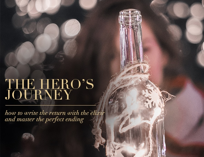 The Hero's Journey: How to Write the Return With the Elixir and Master the Perfect Ending