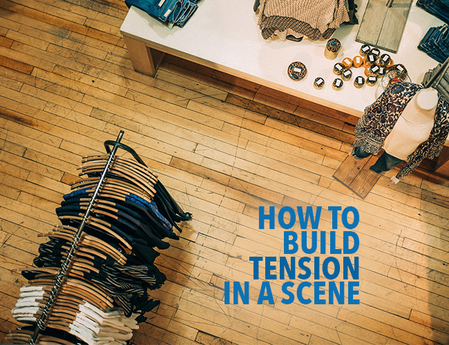 How to Build Tension in a Scene: 3 Nail-Biting Ways
