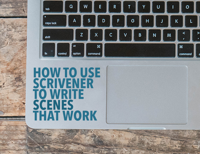 How to Use Scrivener to Write Scenes That Work