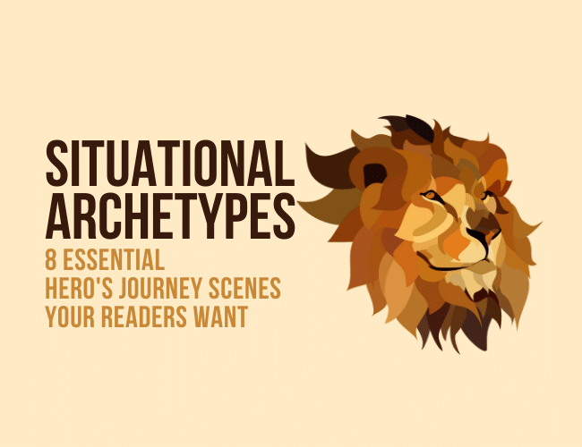 Situational Archetypes: 8 Essential Hero's Journey Scenes Your Readers Want