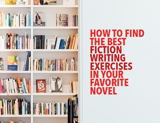 How to Find the Best Fiction Writing Exercises in Your Favorite Novel