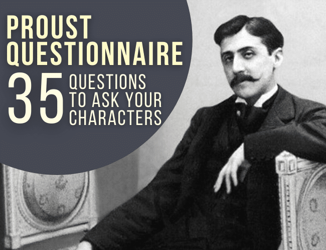 Proust Questionnaire: 35 Questions To Ask Your Characters From Marcel Proust
