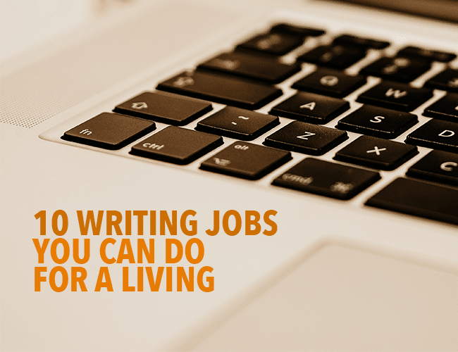 10 Writing Jobs You Can Do for a Living