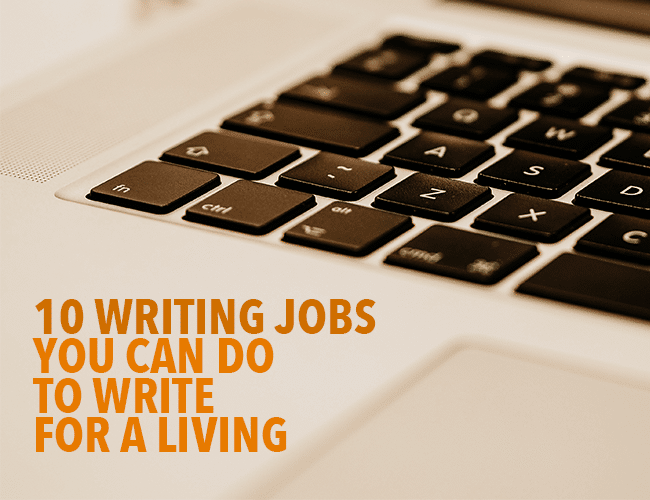 10 Writing Jobs You Can Do to Write for a Living