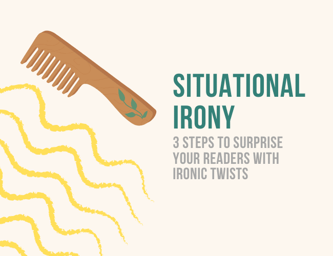 Situational Irony: 3 Steps to Surprise Your Readers With Ironic Twists