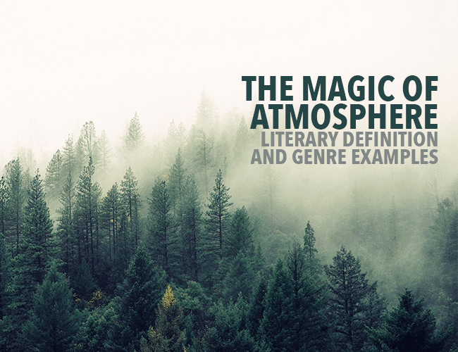 The Magic of Atmosphere: Literary Definition and Genre Examples
