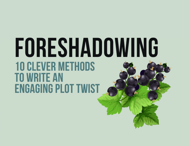 Foreshadowing: 10 Clever Methods to Write An Engaging Plot Twist