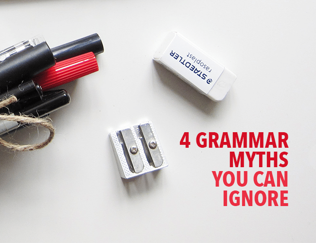 4 Grammar Myths You Can Ignore