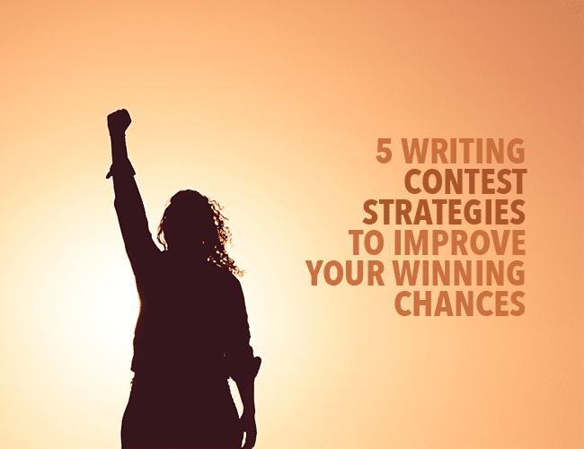 5 Writing Contest Strategies to Improve Your Winning Chances