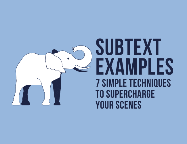 Subtext Examples: 7 Simple Techniques to Supercharge Your Scenes