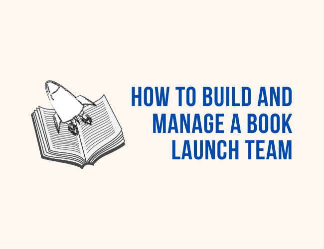 How to Build and Manage a Book Launch Team