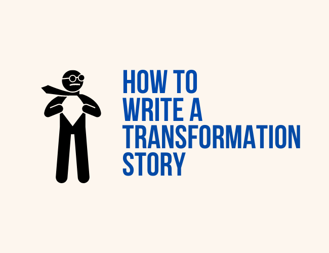 How to Write a Transformation Story