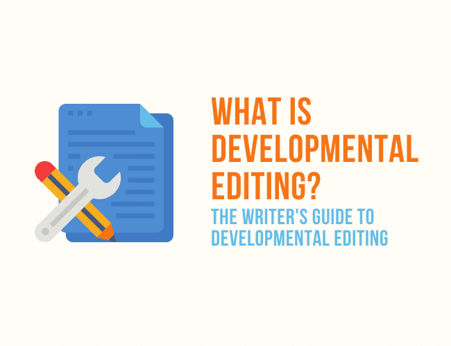 What Is Developmental Editing? The Writer's Guide to Developmental Editing