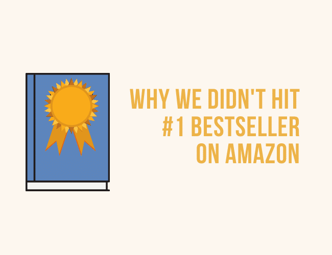 Why We Didn't Hit #1 Bestseller on Amazon