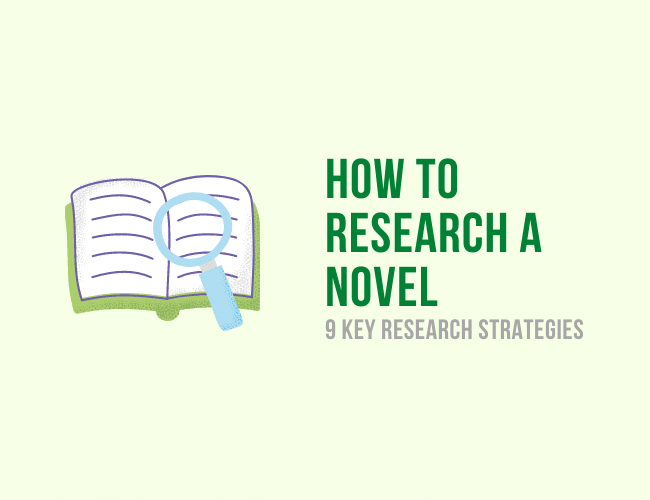 9 Key Strategies for How to Research a Novel