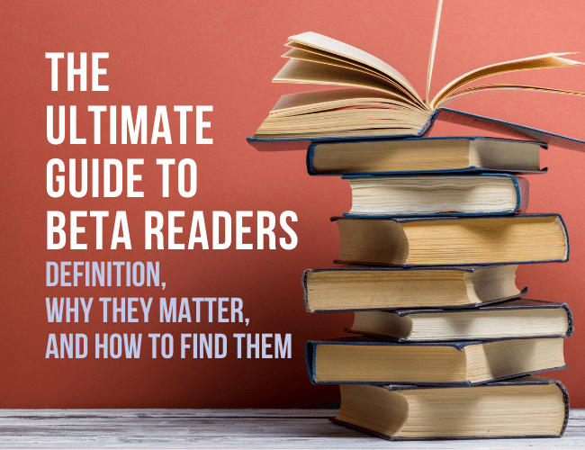The Ultimate Guide to Beta Readers