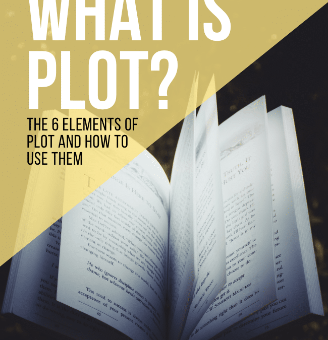 What Is Plot? The 6 Elements of Plot and How to Use Them