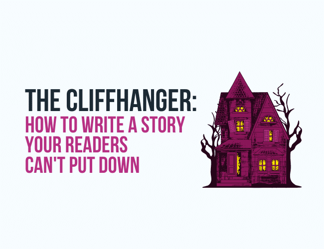 The Cliffhanger: How to Write a Story Your Readers Can't Put Down