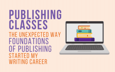 Publishing Classes: Foundations of Publishing Started My Writing Career