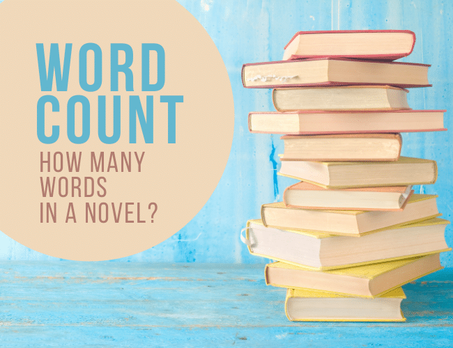 Word Count: How Many Words In a Novel?