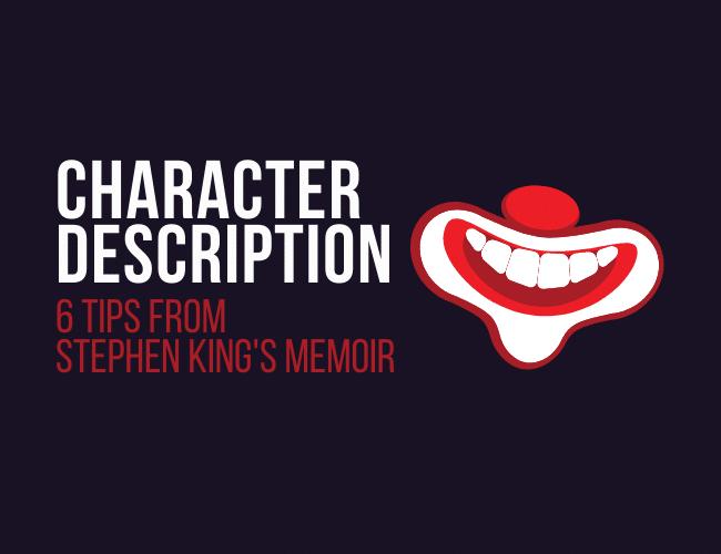Character Description: 6 Tips from Stephen King's Memoir