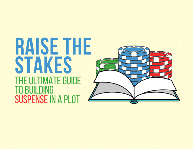 Raise the Stakes: The Ultimate Guide to Building Suspense in a Plot