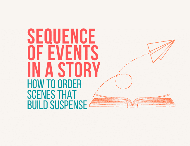 Sequence of Events in a Story: How to Order Scenes That Build Suspense